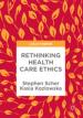 Rethinking Health Care Ethis