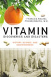 Vitamin Discoveries and Disasters